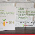 """""""Dieta warzywno-owocowa drEwy Dąbrowskiej. Przepisy."""" Beata Dąbrowska - recenzja książki"""