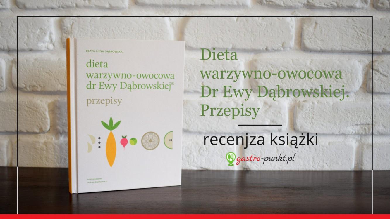 """""""Dieta warzywno-owocowa dr Ewy Dąbrowskiej. Przepisy."""" Beata Dąbrowska - recenzja książki"""