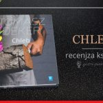 """Chleb"" Tomasz Deker - recenzja książki"