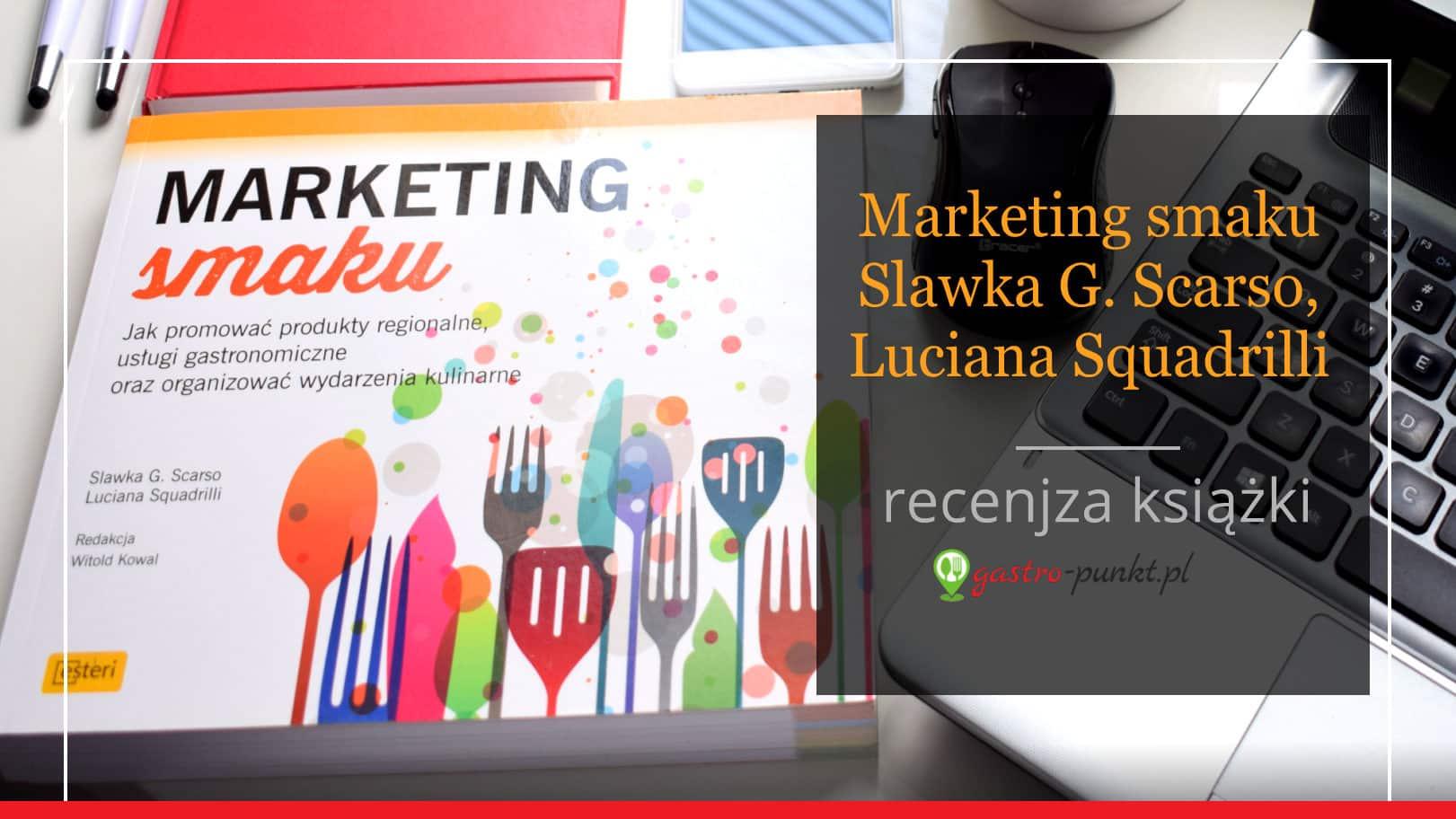 Marketing smaku Slawka G. Scarso, Luciana Squadrilli - recenzja książki